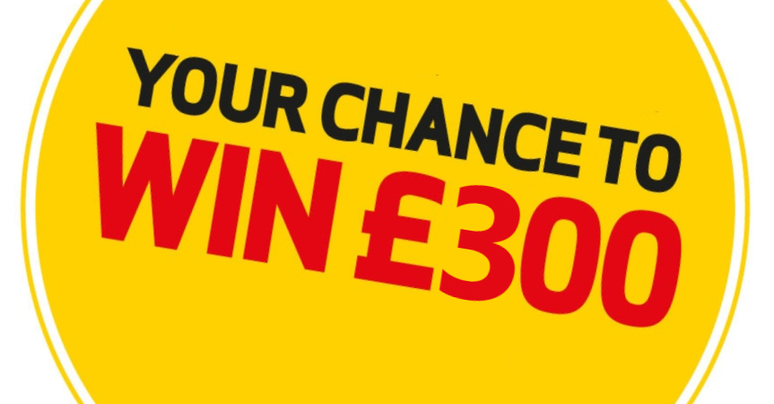 Your chance to win £300