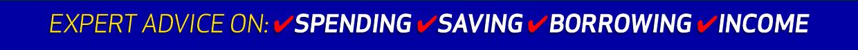 Advince on Spending, Saving & Borrowing